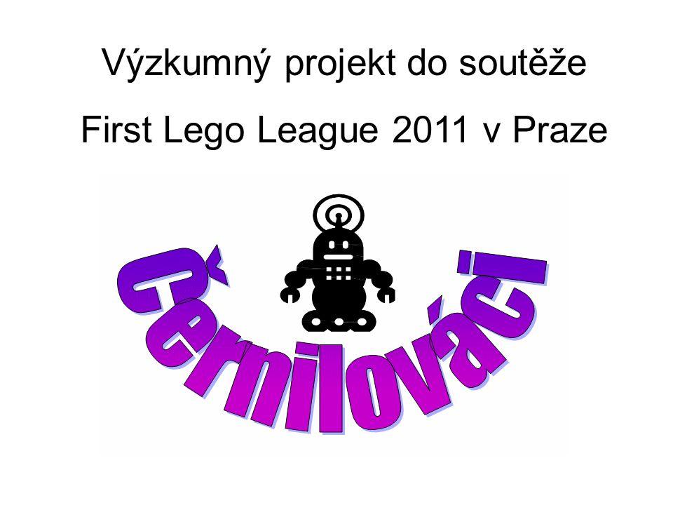 Výzkumný projekt do soutěže First Lego League 2011 v Praze
