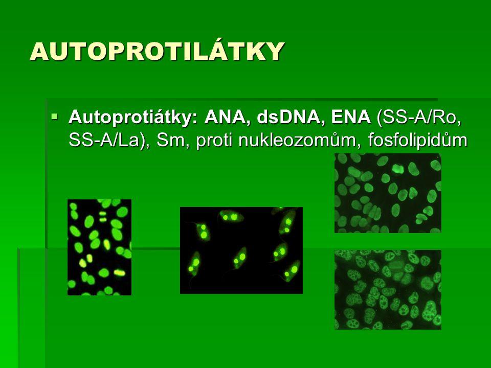 AUTOPROTILÁTKY  Autoprotiátky: ANA, dsDNA, ENA (SS-A/Ro, SS-A/La), Sm, proti nukleozomům, fosfolipidům