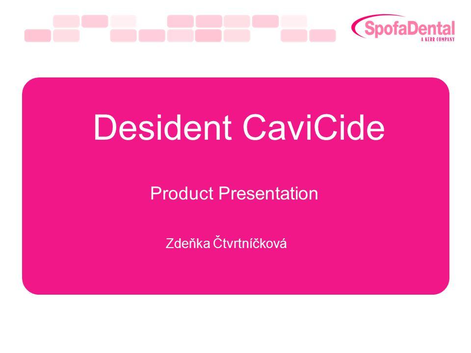Desident CaviCide Product Presentation Zdeňka Čtvrtníčková