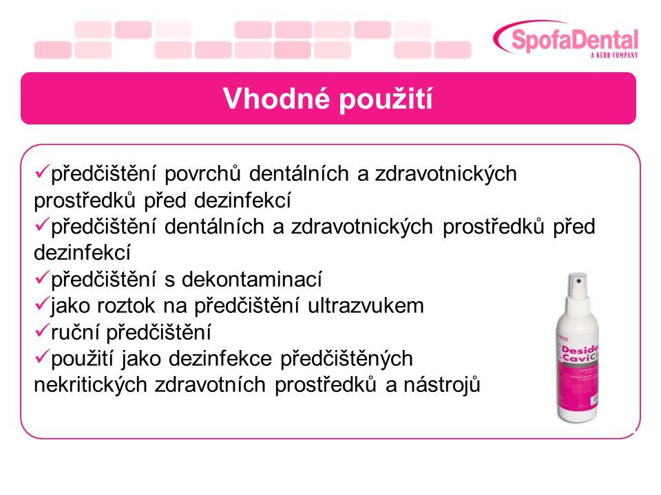 Vhodné použití předčištění povrchů dentálních a zdravotnických prostředků před dezinfekcí předčištění dentálních a zdravotnických prostředků před dezi