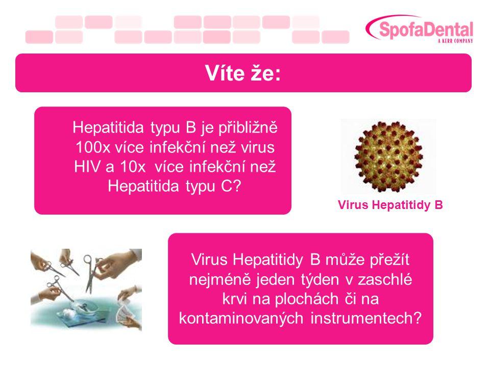 Víte že: Hepatitida typu B je přibližně 100x více infekční než virus HIV a 10x více infekční než Hepatitida typu C? Virus Hepatitidy B může přežít nej