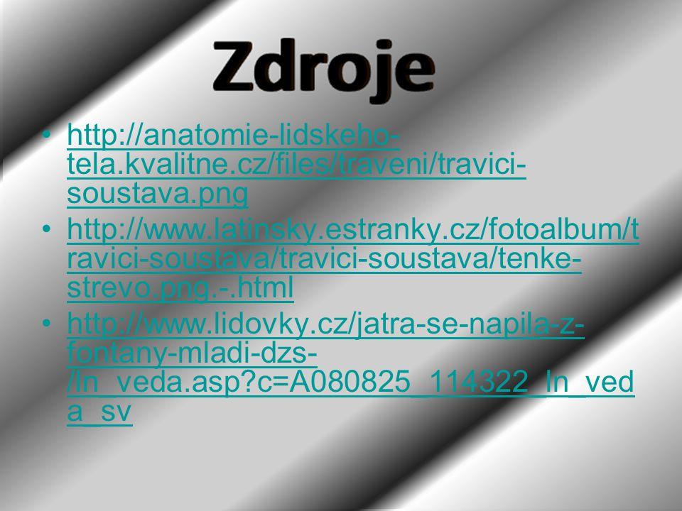http://anatomie-lidskeho- tela.kvalitne.cz/files/traveni/travici- soustava.pnghttp://anatomie-lidskeho- tela.kvalitne.cz/files/traveni/travici- sousta