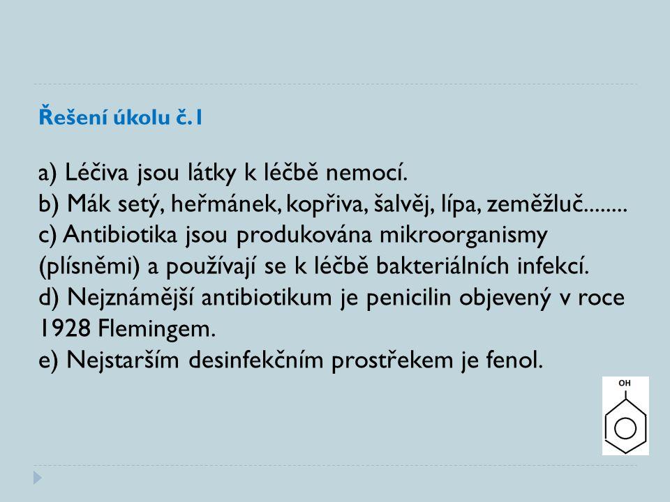 Řešení úkolu č.1 a) Léčiva jsou látky k léčbě nemocí.
