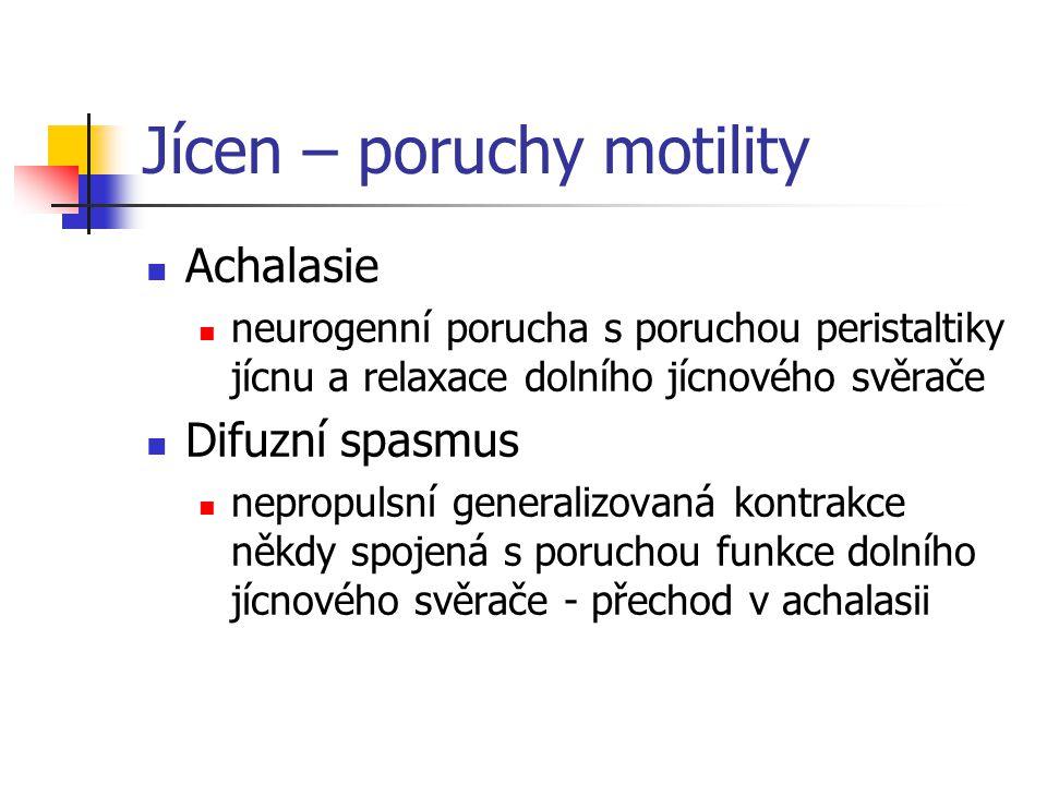Jícen – poruchy motility Achalasie neurogenní porucha s poruchou peristaltiky jícnu a relaxace dolního jícnového svěrače Difuzní spasmus nepropulsní g