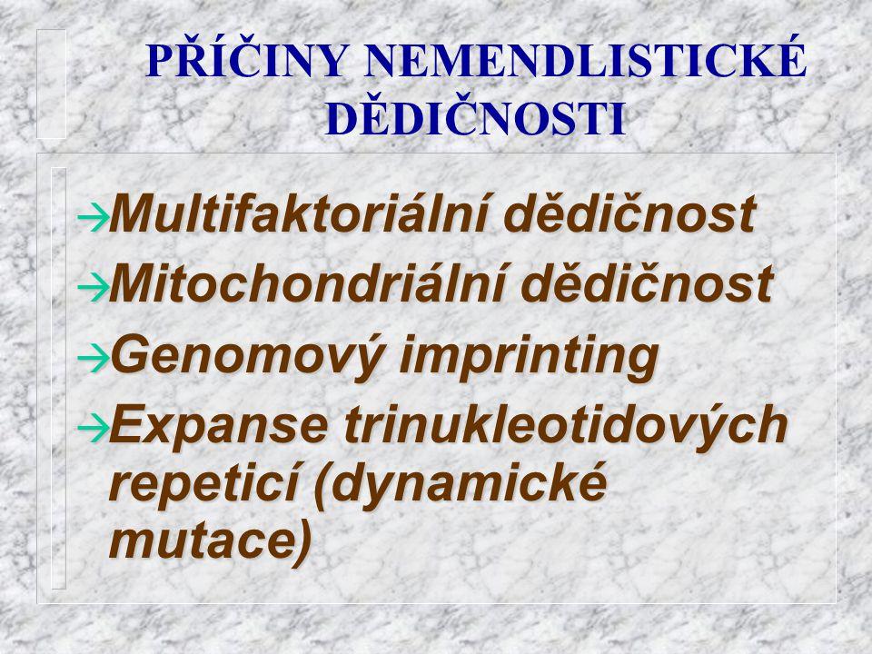 PŘÍČINY NEMENDLISTICKÉ DĚDIČNOSTI à Multifaktoriální à Multifaktoriální dědičnost à Mitochondriální à Mitochondriální dědičnost à Genomový à Genomový