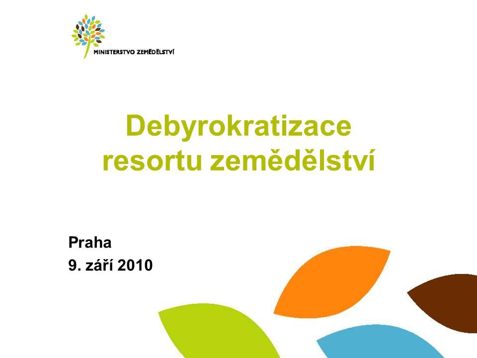 Debyrokratizace resortu zemědělství Praha 9. září 2010
