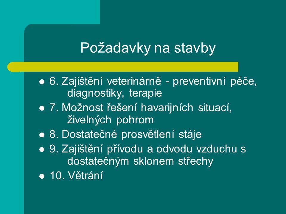 Požadavky na stavby 6.Zajištění veterinárně - preventivní péče, diagnostiky, terapie 7.