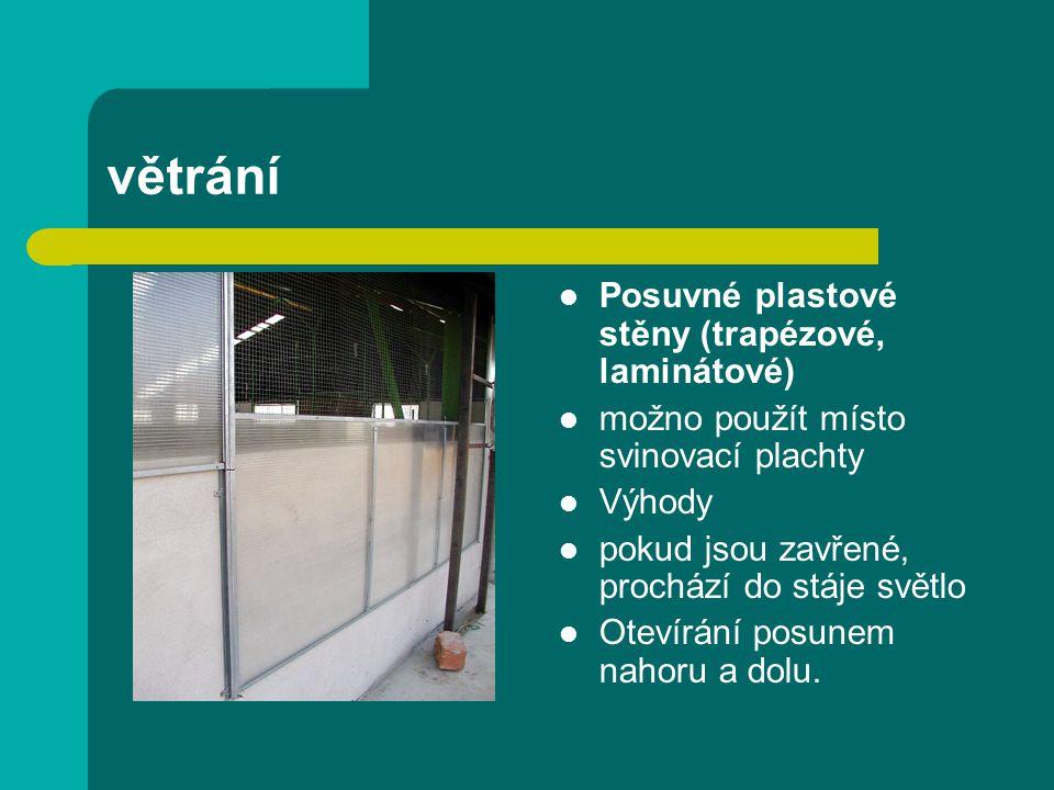 větrání Posuvné plastové stěny (trapézové, laminátové) možno použít místo svinovací plachty Výhody pokud jsou zavřené, prochází do stáje světlo Otevírání posunem nahoru a dolu.