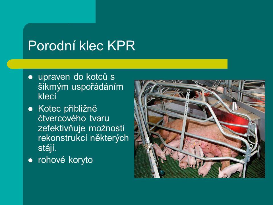 Porodní klec KPR upraven do kotců s šikmým uspořádáním klecí Kotec přibližně čtvercového tvaru zefektivňuje možnosti rekonstrukcí některých stájí.