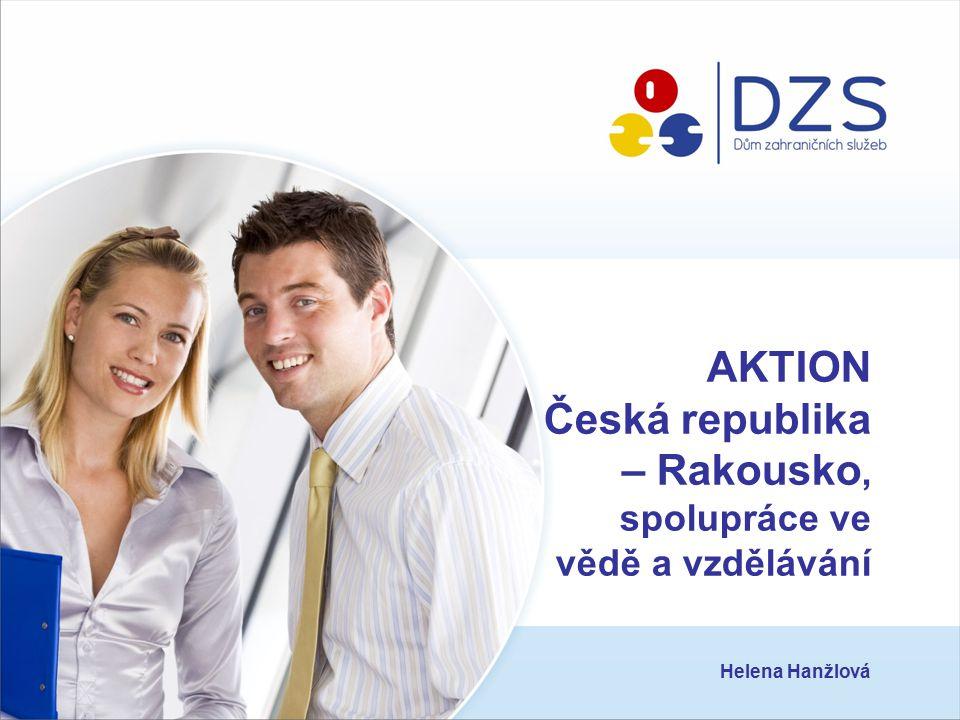 AKTION Česká republika – Rakousko, spolupráce ve vědě a vzdělávání Helena Hanžlová
