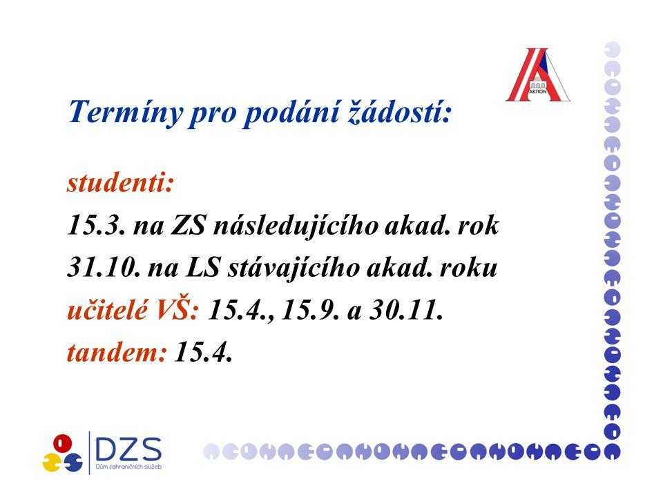 Termíny pro podání žádostí: studenti: 15.3. na ZS následujícího akad.