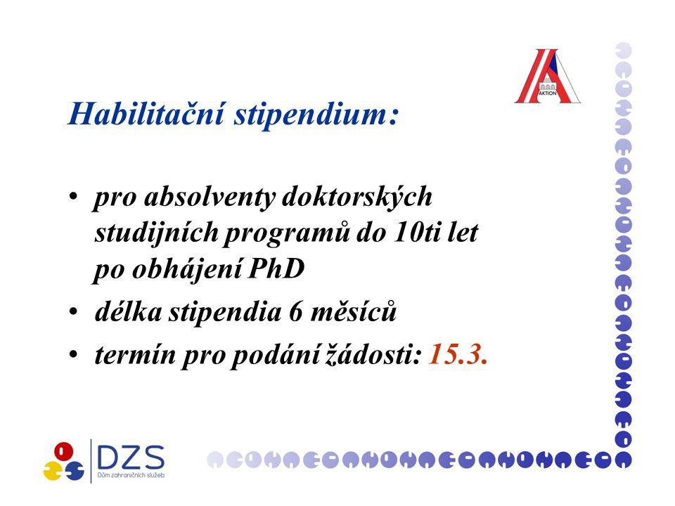 Habilitační stipendium: pro absolventy doktorských studijních programů do 10ti let po obhájení PhD délka stipendia 6 měsíců termín pro podání žádosti: 15.3.