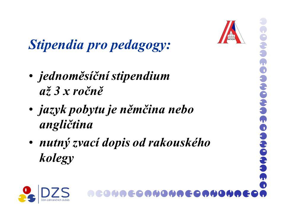 Stipendia pro pedagogy: jednoměsíční stipendium až 3 x ročně jazyk pobytu je němčina nebo angličtina nutný zvací dopis od rakouského kolegy