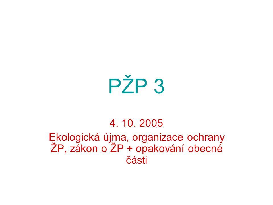 PŽP 3 4. 10. 2005 Ekologická újma, organizace ochrany ŽP, zákon o ŽP + opakování obecné části