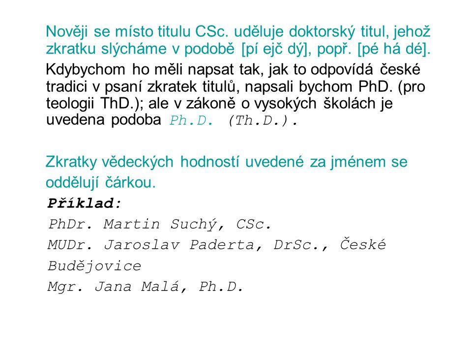 Nověji se místo titulu CSc.