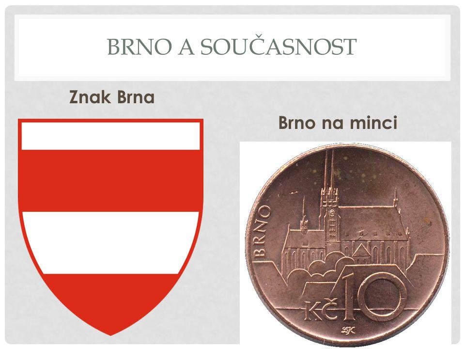 BRNO A SOUČASNOST Znak Brna Brno na minci