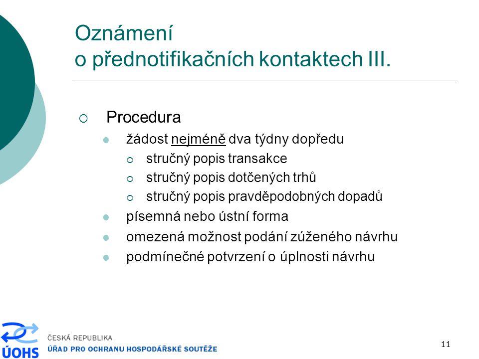 11 Oznámení o přednotifikačních kontaktech III.