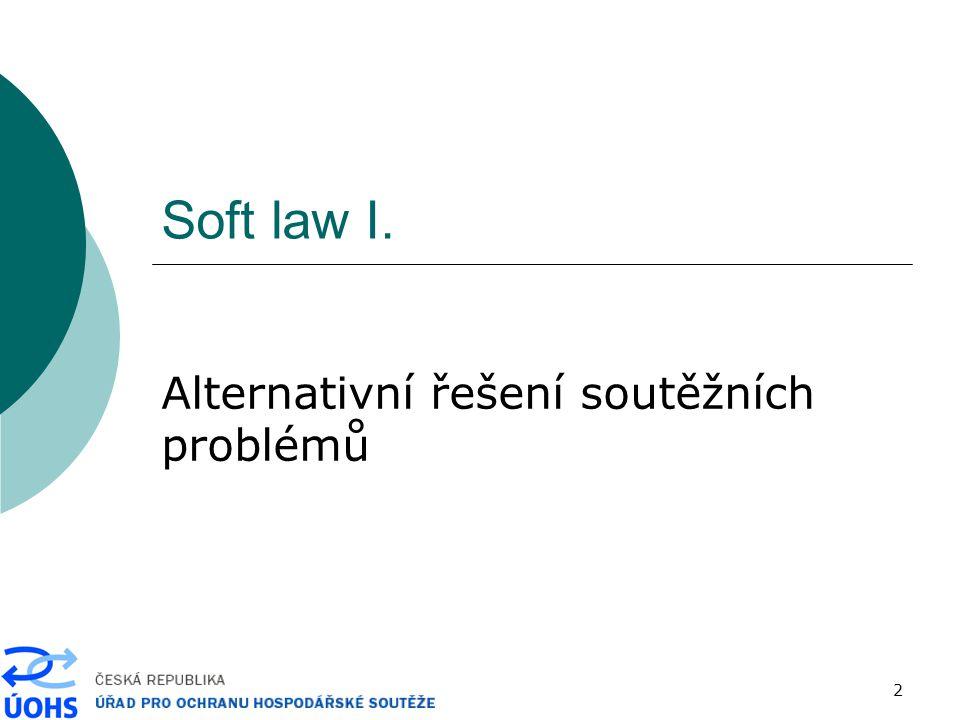 2 Soft law I. Alternativní řešení soutěžních problémů
