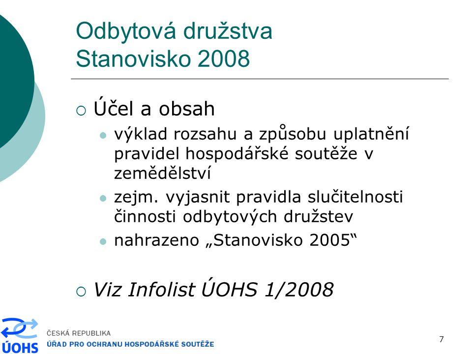7 Odbytová družstva Stanovisko 2008  Účel a obsah výklad rozsahu a způsobu uplatnění pravidel hospodářské soutěže v zemědělství zejm.