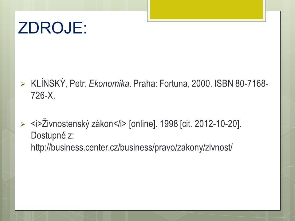 ZDROJE:  KLÍNSKÝ, Petr.Ekonomika. Praha: Fortuna, 2000.