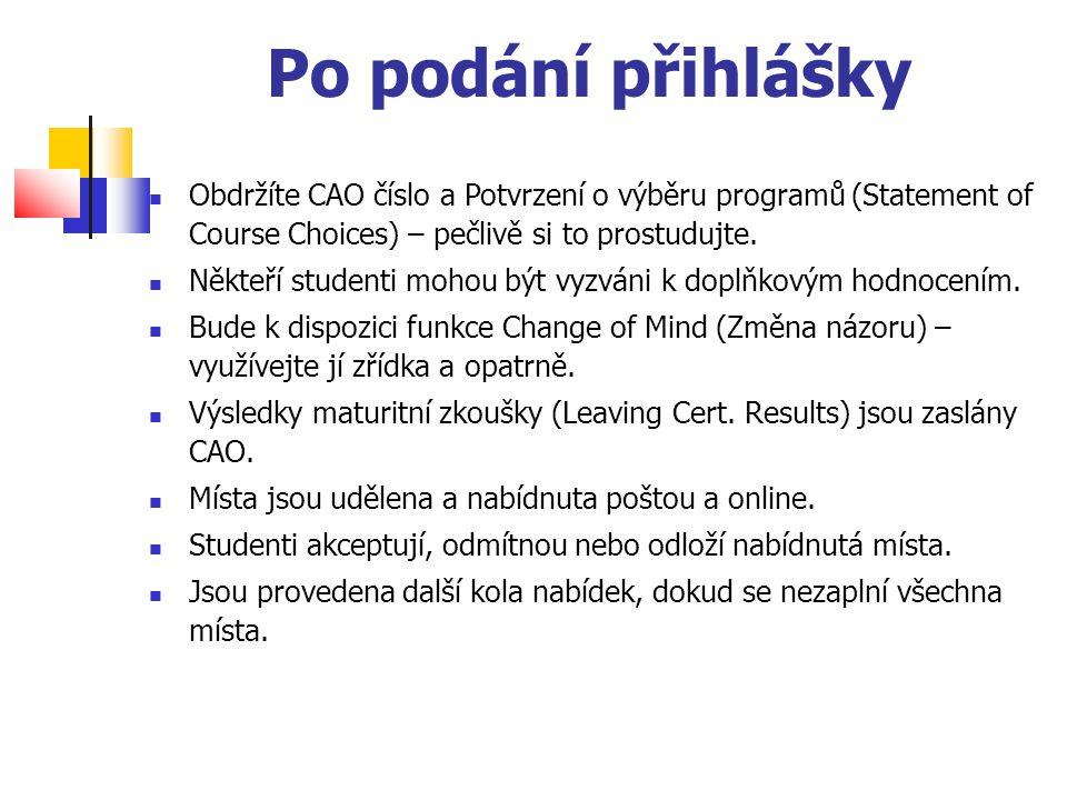 Po podání přihlášky Obdržíte CAO číslo a Potvrzení o výběru programů (Statement of Course Choices) – pečlivě si to prostudujte.