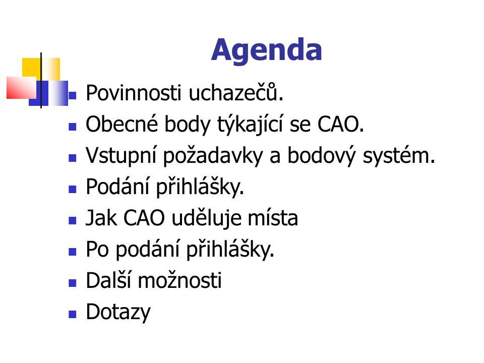 Agenda Povinnosti uchazečů. Obecné body týkající se CAO.