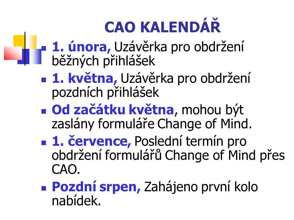 CAO KALENDÁŘ 1. února, Uzávěrka pro obdržení běžných přihlášek 1.