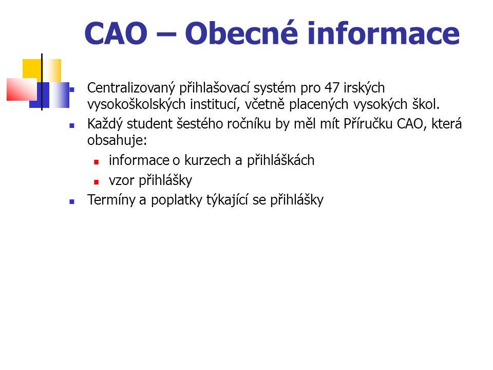 CAO – Obecné informace Centralizovaný přihlašovací systém pro 47 irských vysokoškolských institucí, včetně placených vysokých škol.