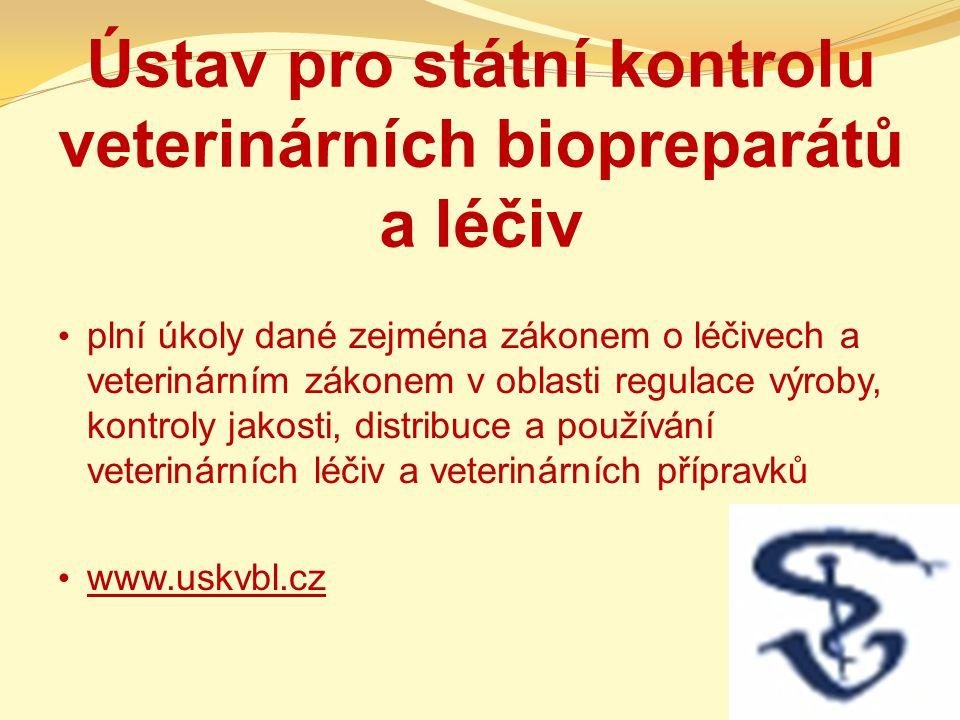 Ústav pro státní kontrolu veterinárních biopreparátů a léčiv plní úkoly dané zejména zákonem o léčivech a veterinárním zákonem v oblasti regulace výroby, kontroly jakosti, distribuce a používání veterinárních léčiv a veterinárních přípravků www.uskvbl.cz