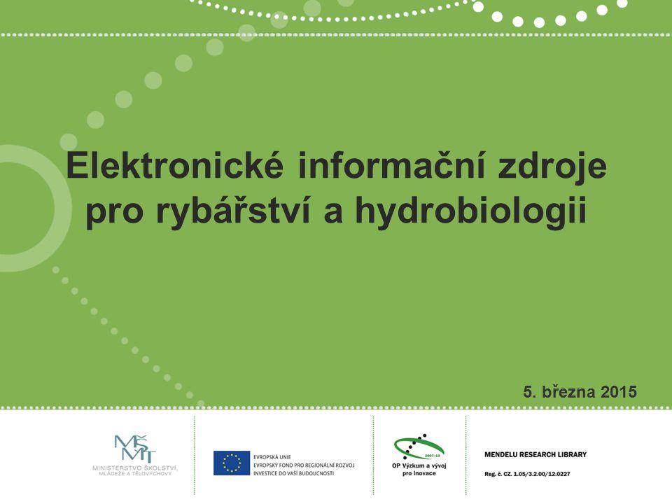 Elektronické informační zdroje pro rybářství a hydrobiologii 5. března 2015