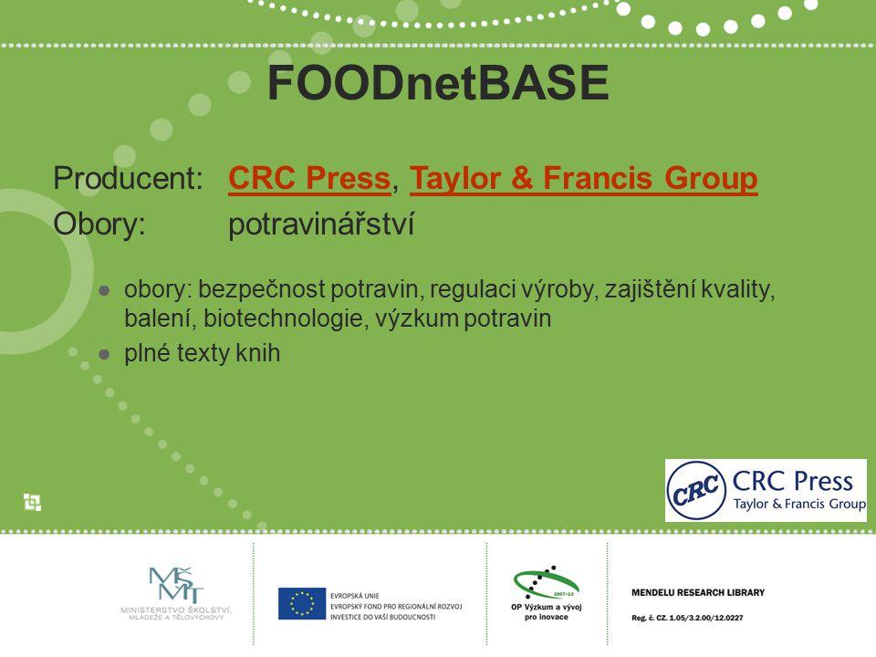 FOODnetBASE Producent:CRC Press, Taylor & Francis GroupCRC PressTaylor & Francis Group Obory:potravinářství ●obory: bezpečnost potravin, regulaci výro