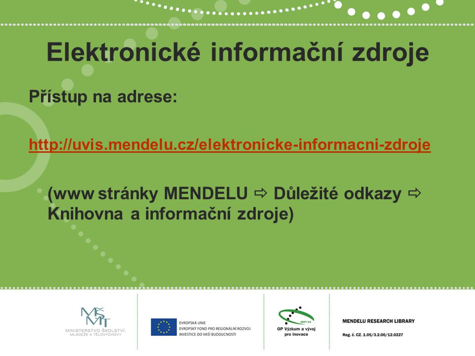 Elektronické informační zdroje oborové Elektronické informační zdroje z projektu MERELI CAB Abstracts CAB eBooks CABI eRefWorks CABI Compendia Food Science and Technology Abstracts (FSTA) Nutrition and Food Sciences Database Environment Complete ebrary FOODnetBASE