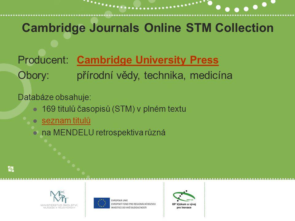 Cambridge Journals Online STM Collection Producent:Cambridge University PressCambridge University Press Obory:přírodní vědy, technika, medicína Databá