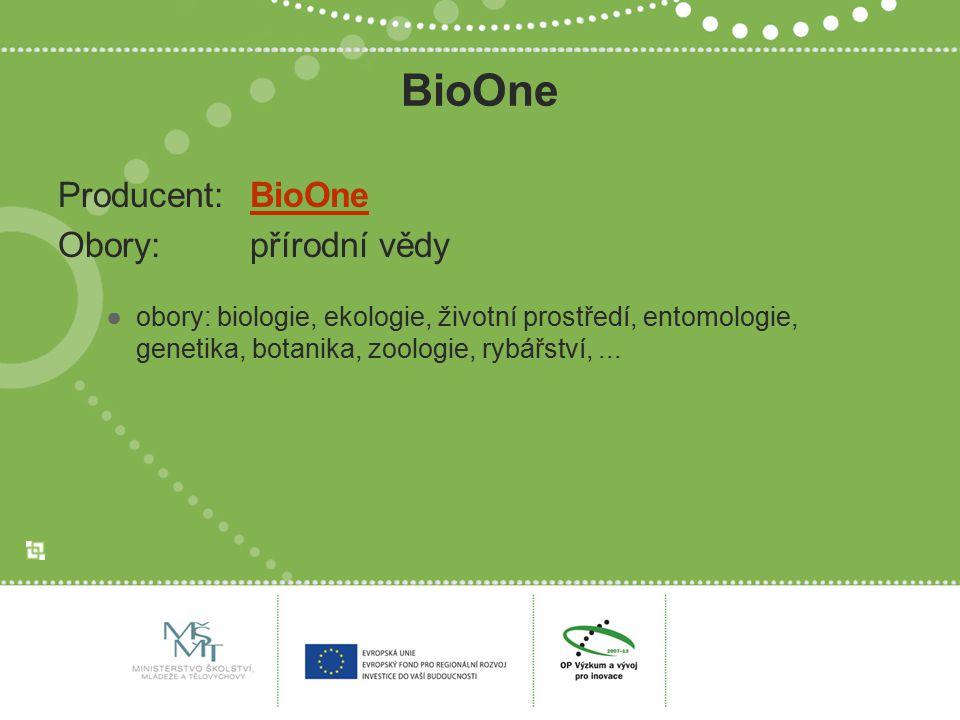 BioOne Producent:BioOneBioOne Obory:přírodní vědy ●obory: biologie, ekologie, životní prostředí, entomologie, genetika, botanika, zoologie, rybářství,