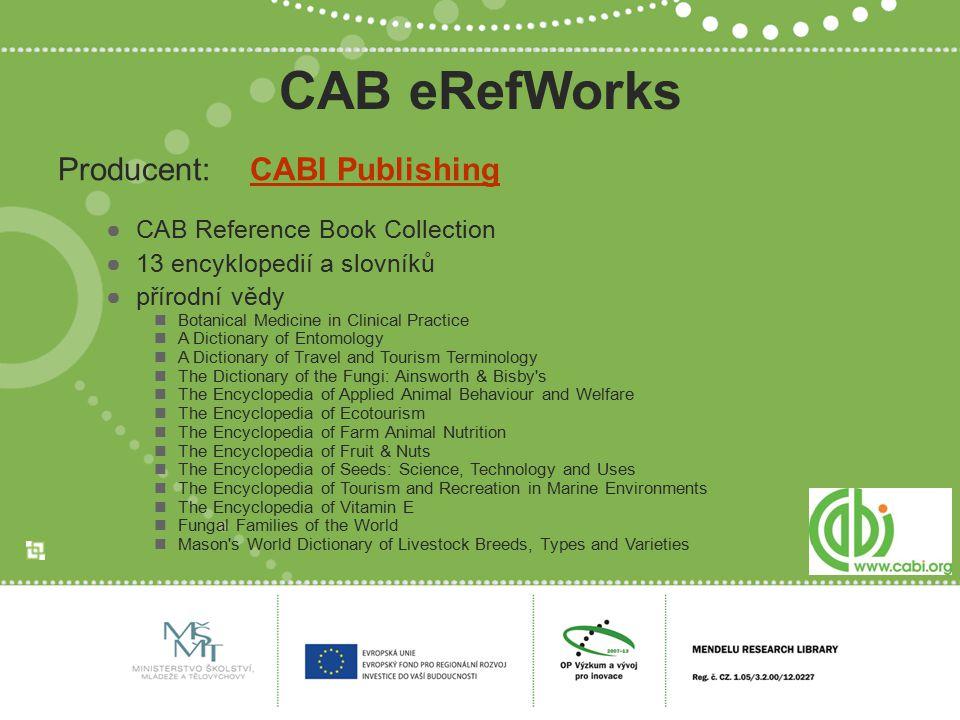 ebrary ●virtuální knihovna e-knih ●přírodní vědy i společensko-vědní obory ●příklady vydavatelů: CAB International, CRC Press, Springer, Wiley & Sons, Elsevier, Academic Press, atd.