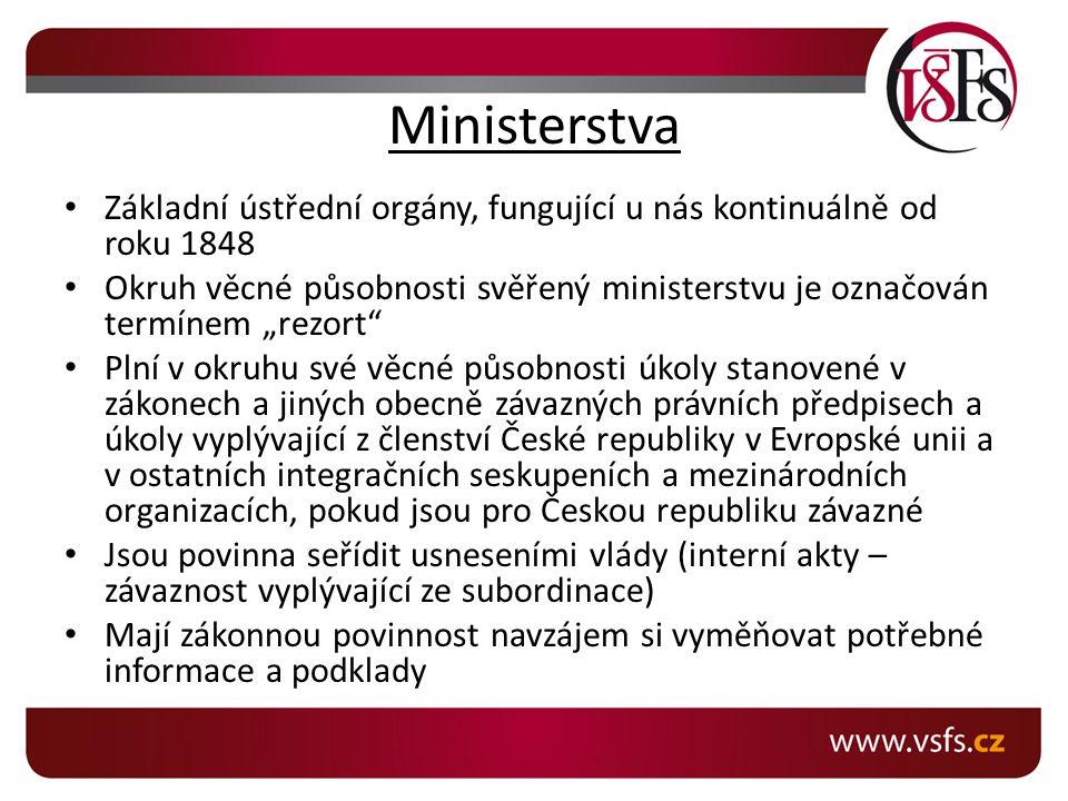 """Ministerstva Základní ústřední orgány, fungující u nás kontinuálně od roku 1848 Okruh věcné působnosti svěřený ministerstvu je označován termínem """"rez"""