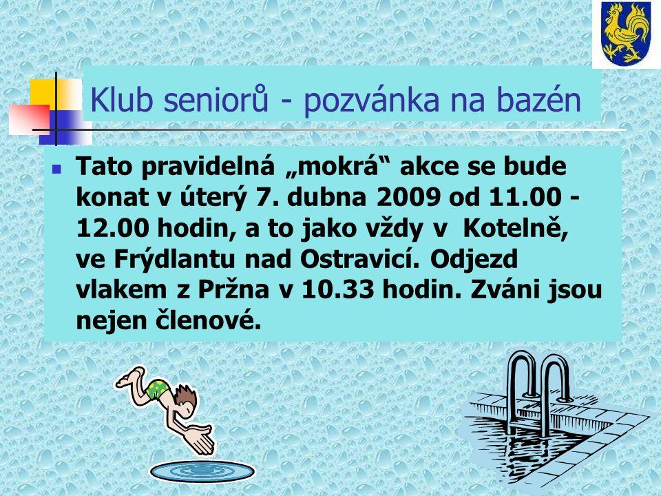 """Klub seniorů - pozvánka na bazén Tato pravidelná """"mokrá akce se bude konat v úterý 7."""