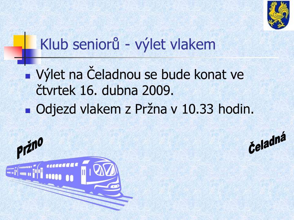 Klub seniorů - výlet vlakem Výlet na Čeladnou se bude konat ve čtvrtek 16.