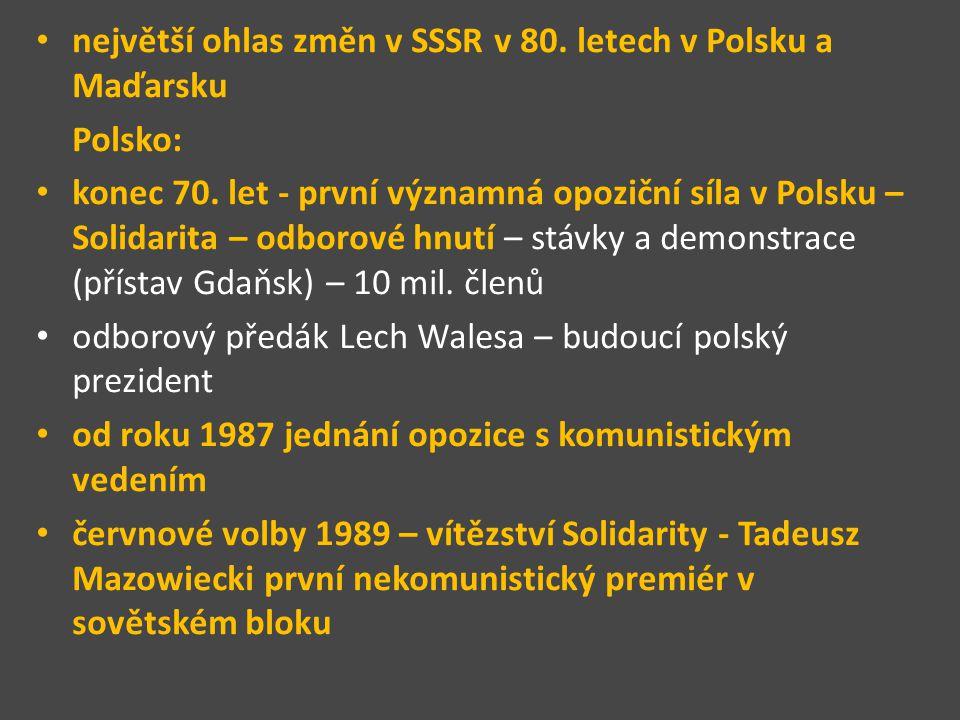 Maďarsko po krvavém potlačení maďarského povstání sovětskými vojsky 1956 se režimu Jánose Kádára postupně podařilo obnovit ekonomiku, dosáhnout relativně solidní životní úrovně obyvatelstva ve srovnání s převážnou většinou ostatních států socialistického tábora poměrně rozsáhlé demokratické svobody, povolena existence více politických stran otevření hranice s Rakouskem pro uprchlíky z NDR v září 1989 23.