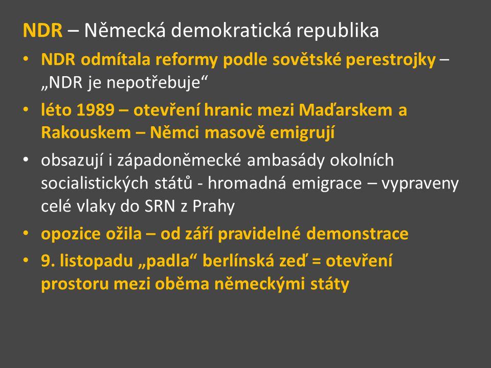 """NDR – Německá demokratická republika NDR odmítala reformy podle sovětské perestrojky – """"NDR je nepotřebuje"""" léto 1989 – otevření hranic mezi Maďarskem"""