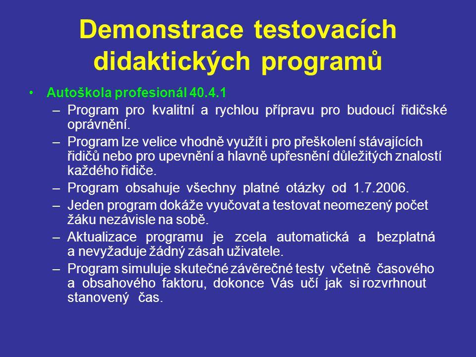 Demonstrace testovacích didaktických programů Autoškola profesionál 40.4.1 –Program pro kvalitní a rychlou přípravu pro budoucí řidičské oprávnění. –P
