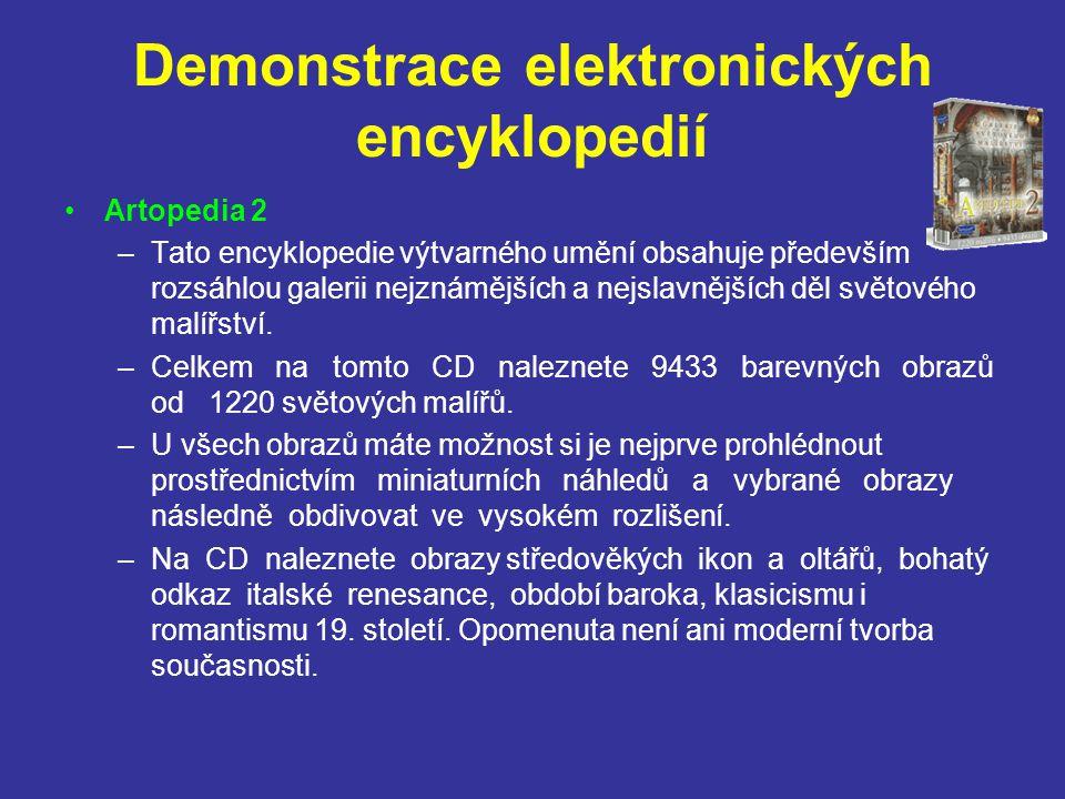 Demonstrace elektronických encyklopedií Artopedia 2 –Tato encyklopedie výtvarného umění obsahuje především rozsáhlou galerii nejznámějších a nejslavně