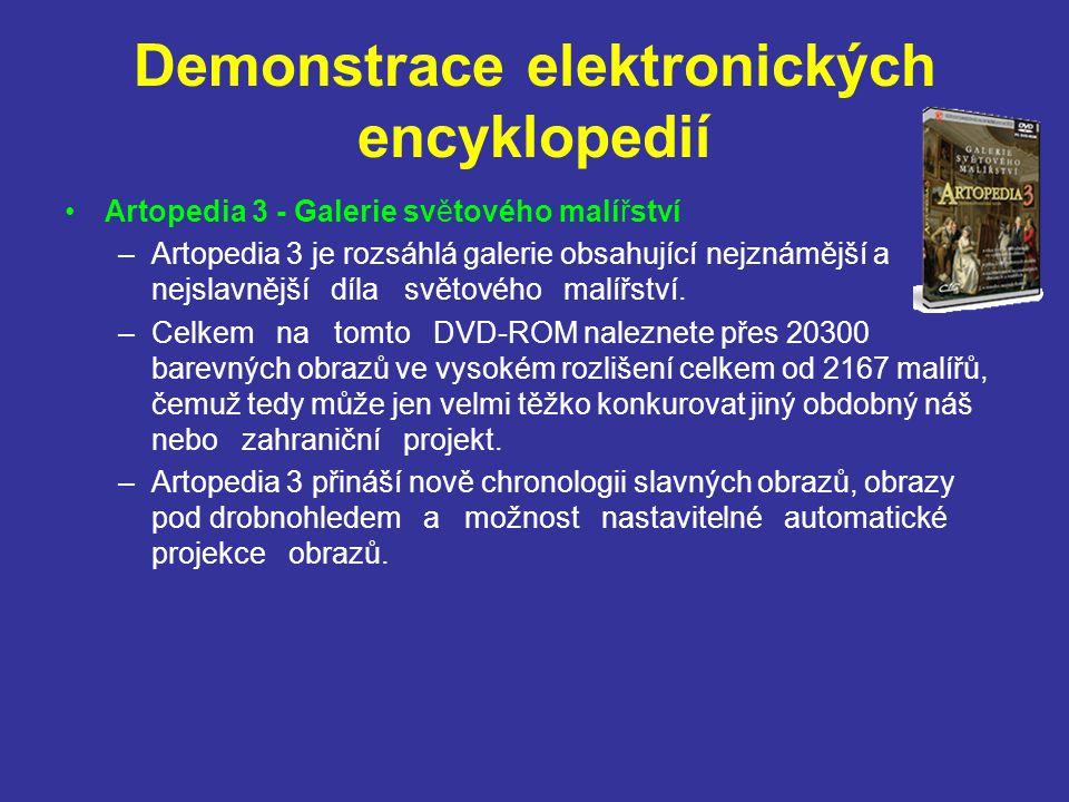Demonstrace elektronických encyklopedií Artopedia 3 - Galerie světového malířství –Artopedia 3 je rozsáhlá galerie obsahujícínejznámější a nejslavnějš
