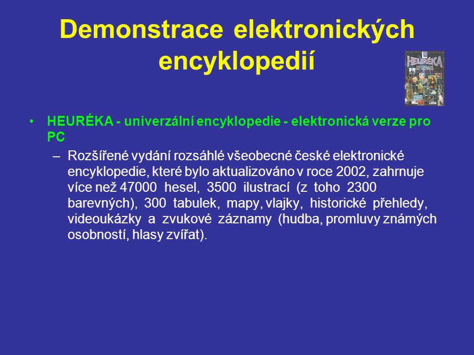 Demonstrace elektronických encyklopedií HEURÉKA - univerzální encyklopedie - elektronická verze pro PC –Rozšířené vydání rozsáhlé všeobecné české elek