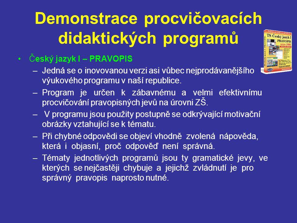 Demonstrace procvičovacích didaktických programů Český jazyk I – PRAVOPIS –Jedná se o inovovanou verzi asi vůbec nejprodávanějšího výukového programu