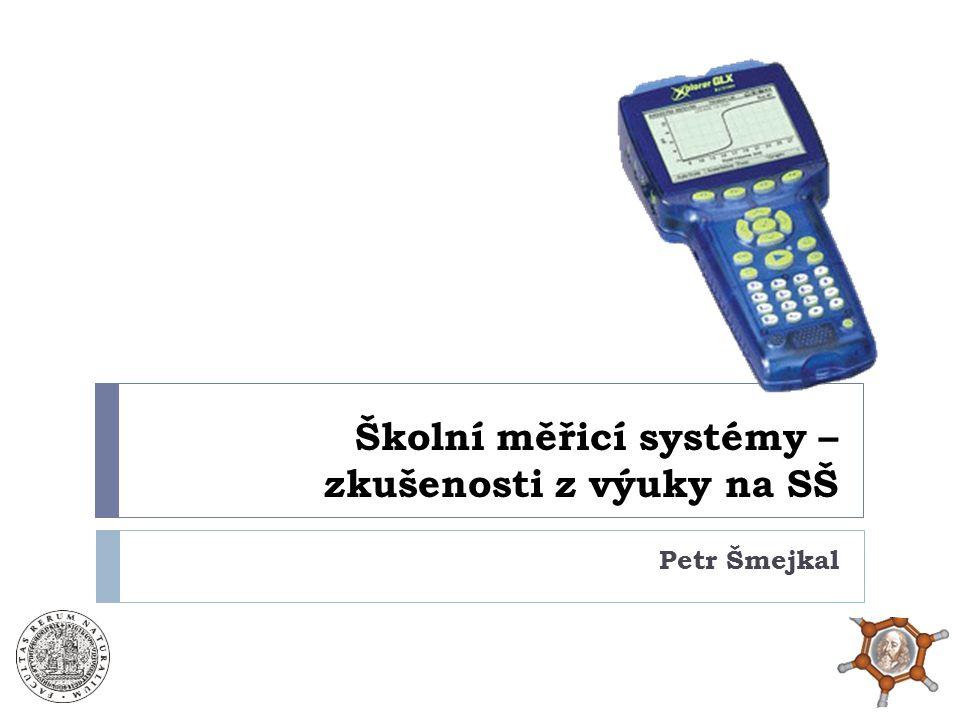 Školní měřicí systémy – zkušenosti z výuky na SŠ Petr Šmejkal