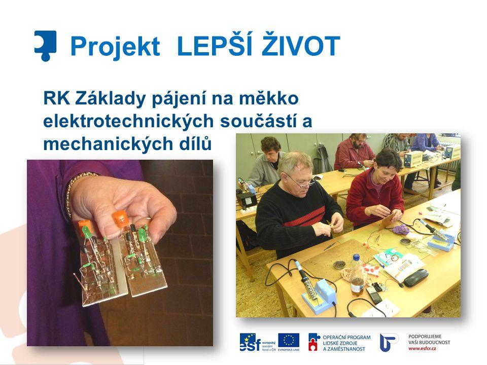 RK Základy pájení na měkko elektrotechnických součástí a mechanických dílů Projekt LEPŠÍ ŽIVOT