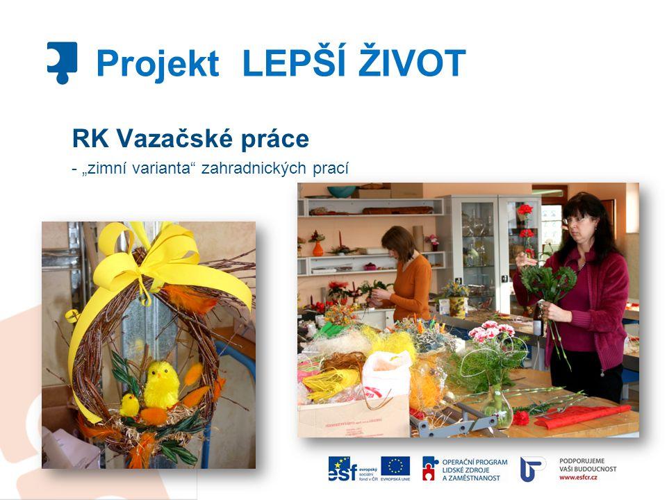 """RK Vazačské práce - """"zimní varianta"""" zahradnických prací Projekt LEPŠÍ ŽIVOT"""