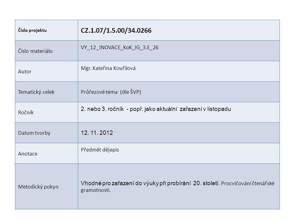 Číslo projektu CZ.1.07/1.5.00/34.0266 Číslo materiálu VY_12_INOVACE_KoK_IG_3.E_26 Autor Mgr. Kateřina Kouřilová Tematický celekPrůřezové téma (dle ŠVP