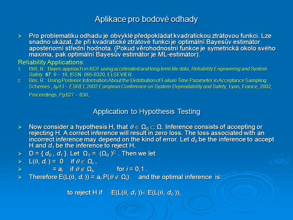 Aplikace pro bodové odhady  Pro problematiku odhadu je obvyklé předpokládat kvadratickou ztrátovou funkci. Lze snadno ukázat, že při kvadratické ztrá